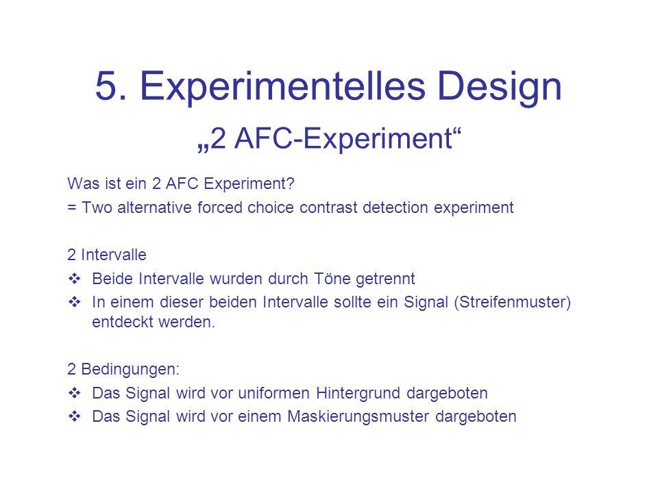 "5. Experimentelles Design ""2 AFC-Experiment"