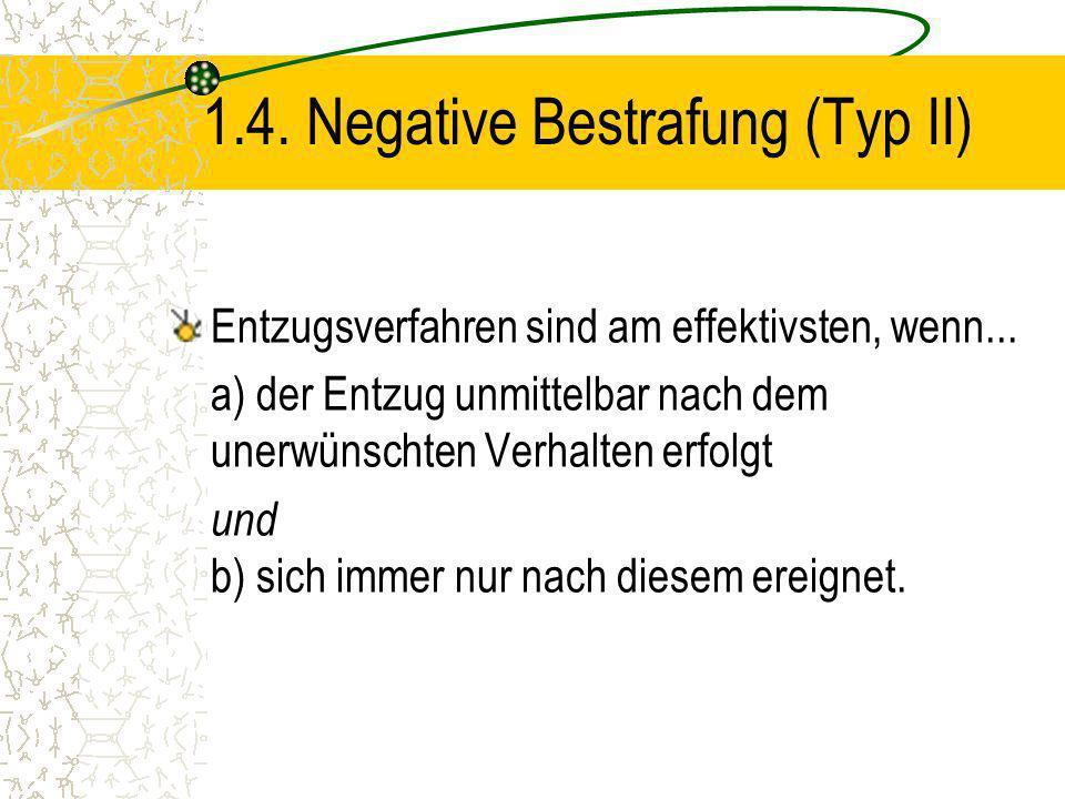 1.4. Negative Bestrafung (Typ II)