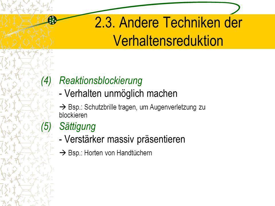 2.3. Andere Techniken der Verhaltensreduktion