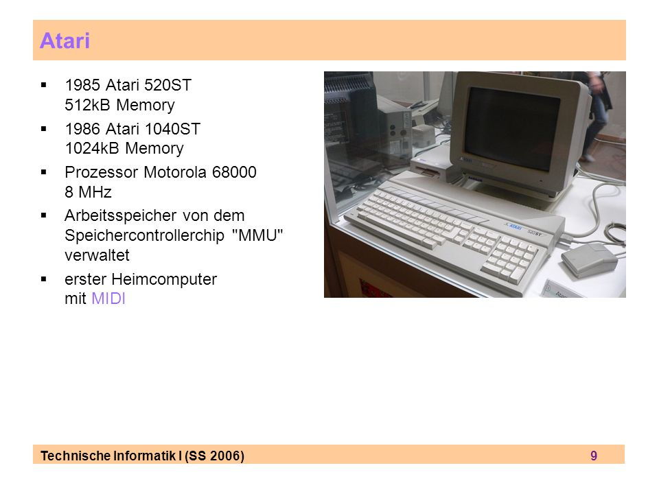 Atari 1985 Atari 520ST 512kB Memory 1986 Atari 1040ST 1024kB Memory