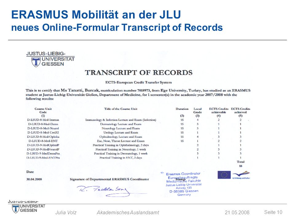 ERASMUS Mobilität an der JLU neues Online-Formular Transcript of Records
