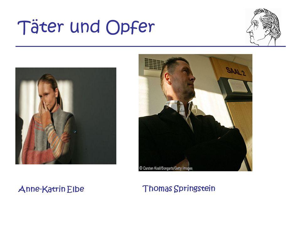 Täter und Opfer Anne-Katrin Elbe Thomas Springstein