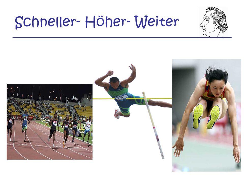 Schneller- Höher- Weiter
