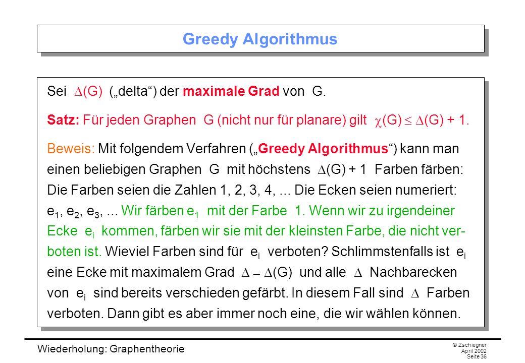 """Greedy Algorithmus Sei D(G) (""""delta ) der maximale Grad von G."""