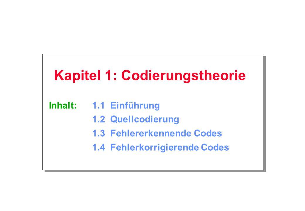 Kapitel 1: Codierungstheorie Inhalt:. 1. 1 Einführung. 1