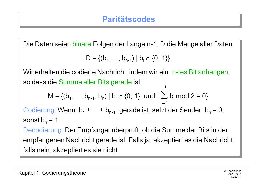 M = {(b1, ..., bn-1, bn) | bi  {0, 1} und bi mod 2 = 0}.