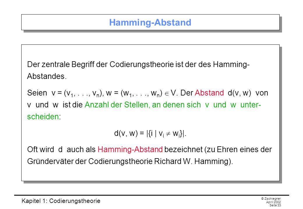 Hamming-Abstand Der zentrale Begriff der Codierungstheorie ist der des Hamming- Abstandes.