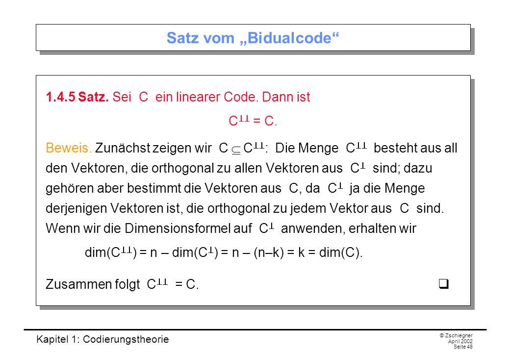 """Satz vom """"Bidualcode 1.4.5 Satz. Sei C ein linearer Code. Dann ist"""
