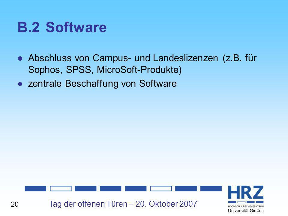 B.2 Software Abschluss von Campus- und Landeslizenzen (z.B. für Sophos, SPSS, MicroSoft-Produkte) zentrale Beschaffung von Software.