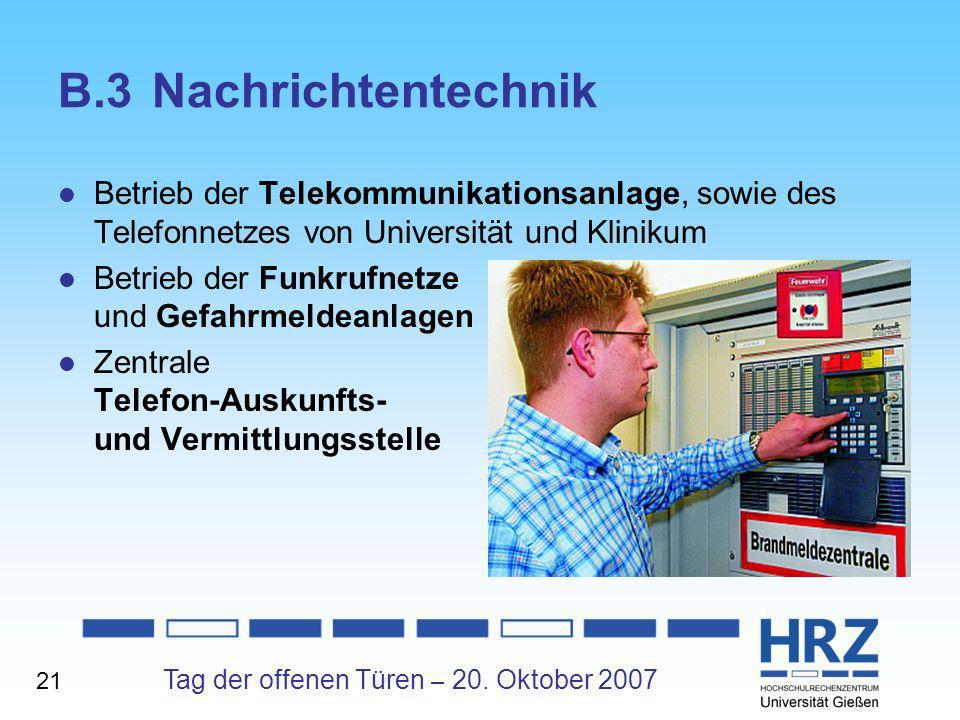 B.3 Nachrichtentechnik Betrieb der Telekommunikationsanlage, sowie des Telefonnetzes von Universität und Klinikum.