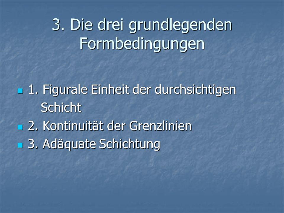 3. Die drei grundlegenden Formbedingungen
