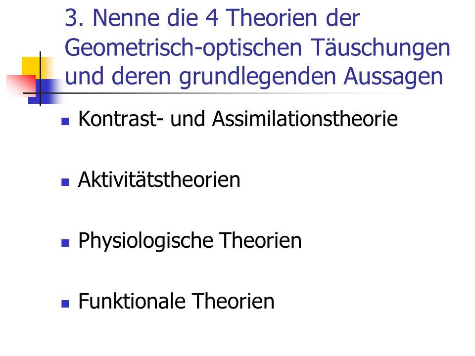 3. Nenne die 4 Theorien der Geometrisch-optischen Täuschungen und deren grundlegenden Aussagen