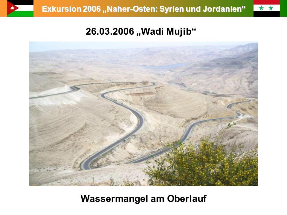 """26.03.2006 """"Wadi Mujib Wassermangel am Oberlauf"""
