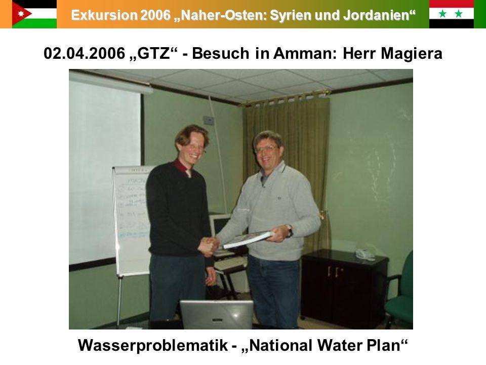 """02.04.2006 """"GTZ - Besuch in Amman: Herr Magiera"""