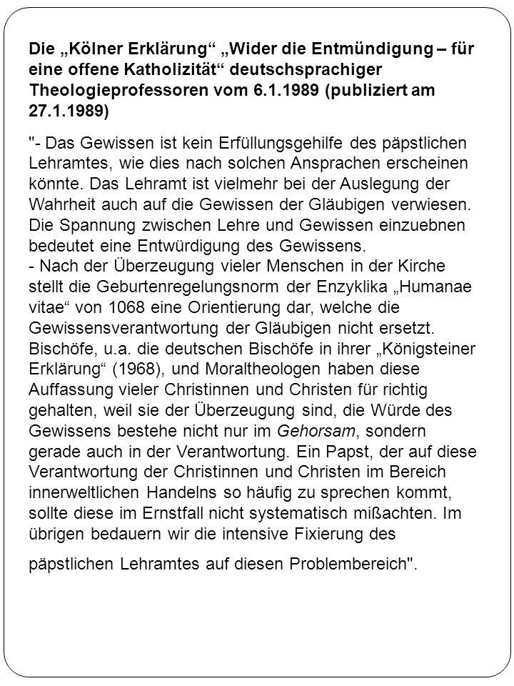 """Die """"Kölner Erklärung """"Wider die Entmündigung – für eine offene Katholizität deutschsprachiger Theologieprofessoren vom 6.1.1989 (publiziert am 27.1.1989)"""