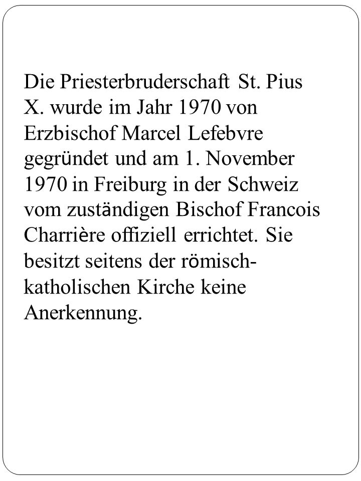 Die Priesterbruderschaft St. Pius X