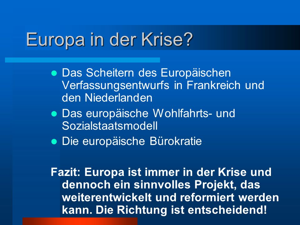 Europa in der Krise Das Scheitern des Europäischen Verfassungsentwurfs in Frankreich und den Niederlanden.