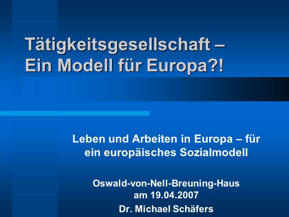 Tätigkeitsgesellschaft – Ein Modell für Europa !