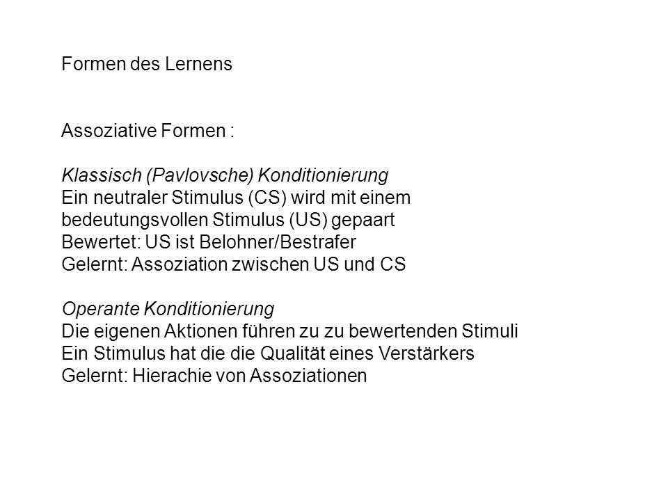 Formen des Lernens Assoziative Formen : Klassisch (Pavlovsche) Konditionierung.