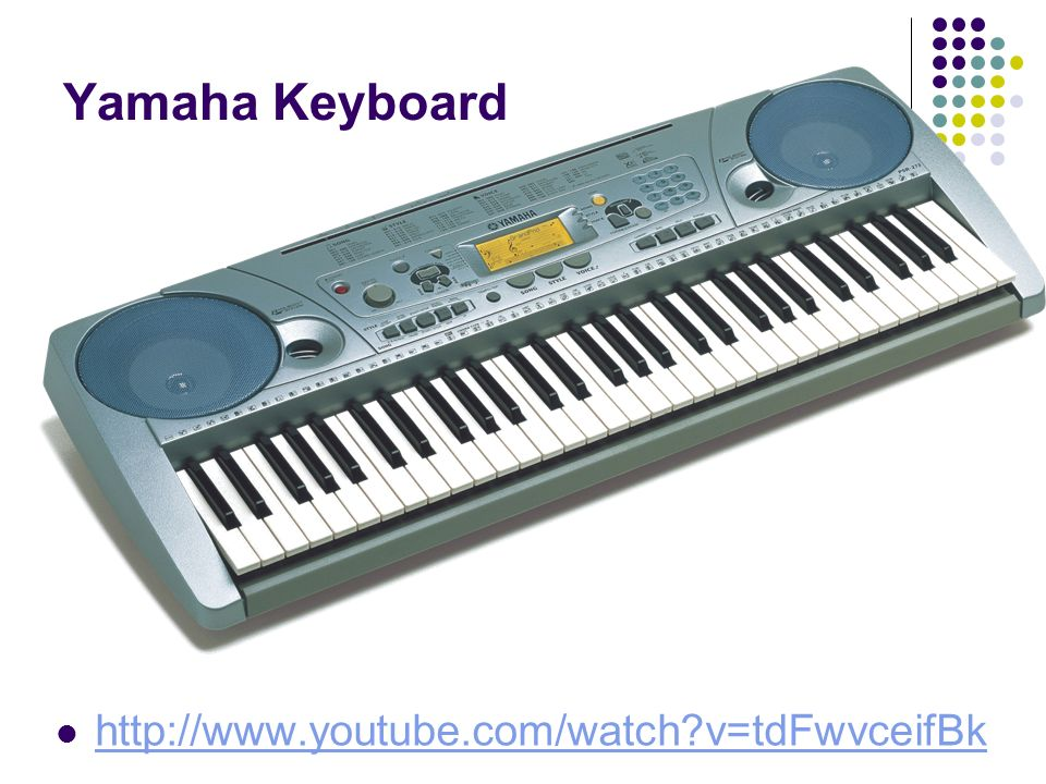 Yamaha Keyboard http://www.youtube.com/watch v=tdFwvceifBk