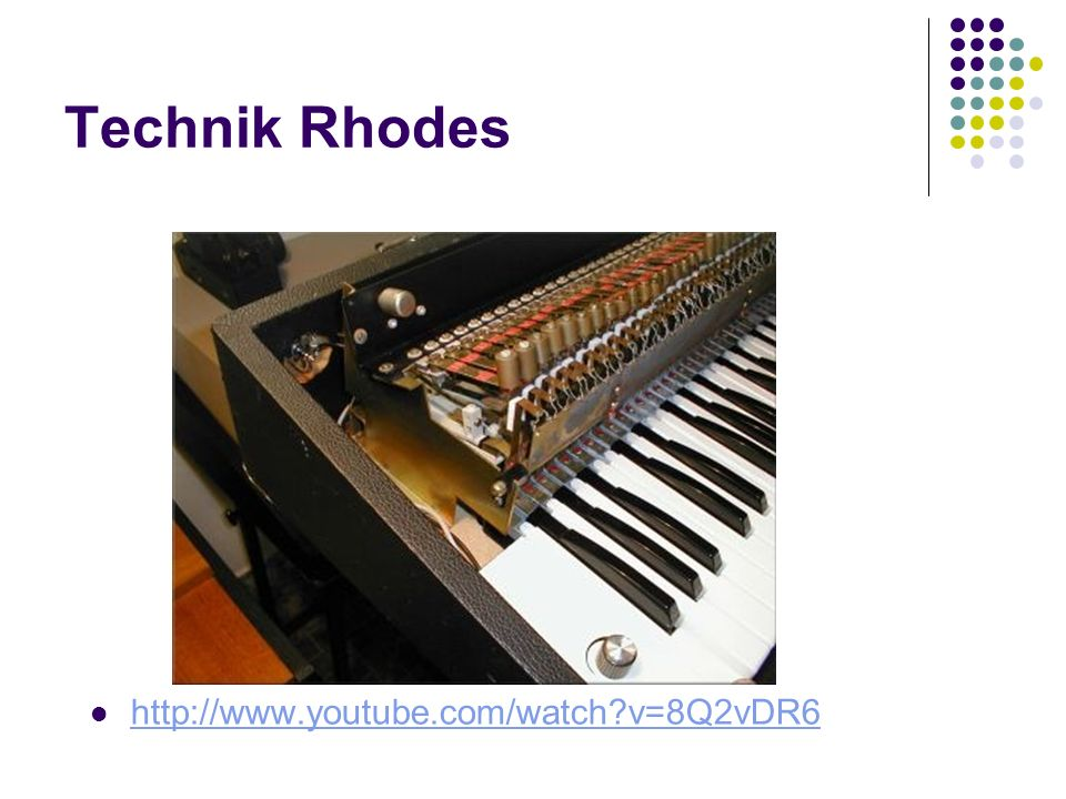 Technik Rhodes http://www.youtube.com/watch v=8Q2vDR6