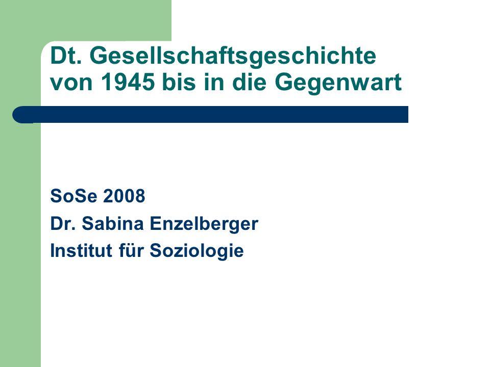 Dt. Gesellschaftsgeschichte von 1945 bis in die Gegenwart
