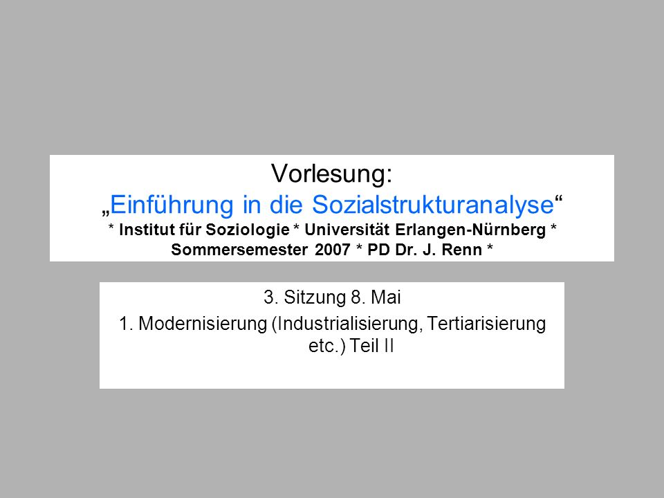 1. Modernisierung (Industrialisierung, Tertiarisierung etc.) Teil II
