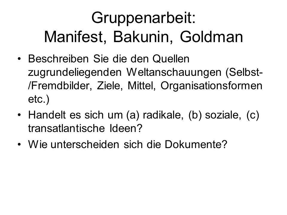Gruppenarbeit: Manifest, Bakunin, Goldman
