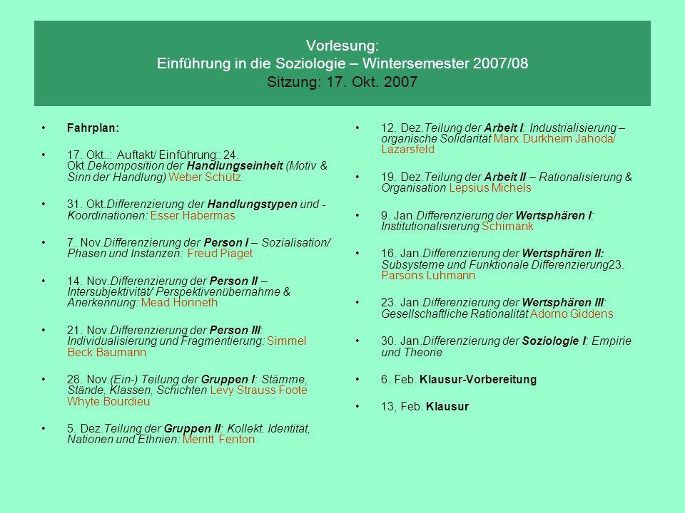 Vorlesung: Einführung in die Soziologie – Wintersemester 2007/08 Sitzung: 17. Okt. 2007