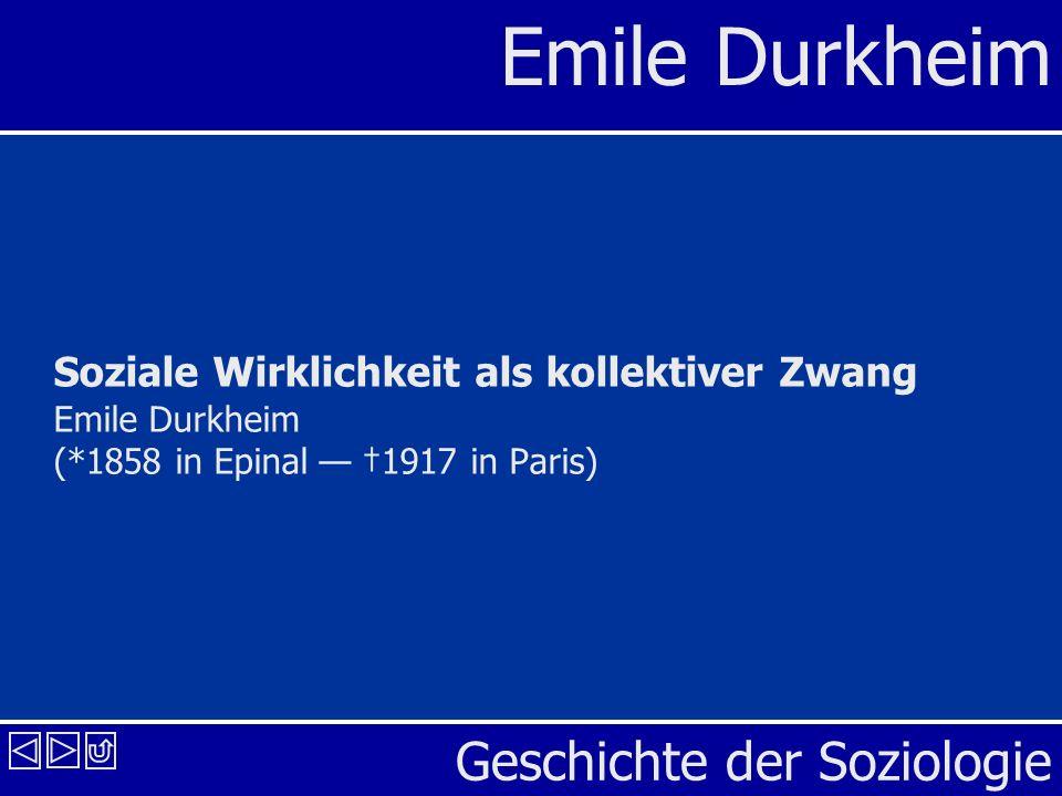 Soziale Wirklichkeit als kollektiver Zwang Emile Durkheim (
