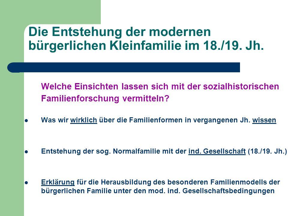 Die Entstehung der modernen bürgerlichen Kleinfamilie im 18./19. Jh.