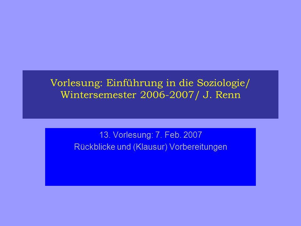 13. Vorlesung: 7. Feb. 2007 Rückblicke und (Klausur) Vorbereitungen