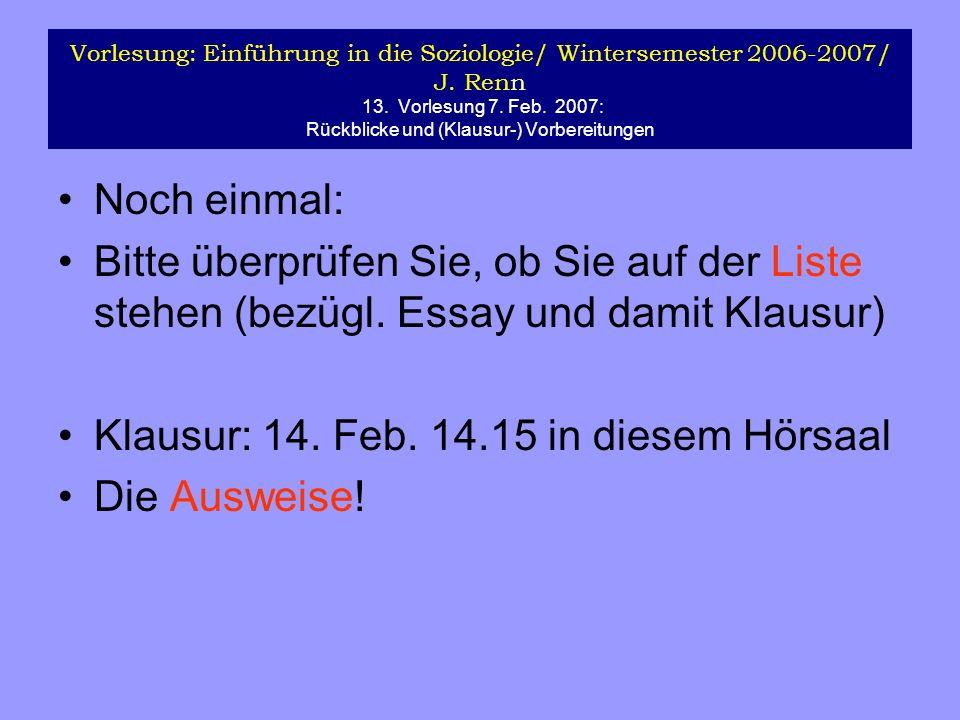 Klausur: 14. Feb. 14.15 in diesem Hörsaal Die Ausweise!