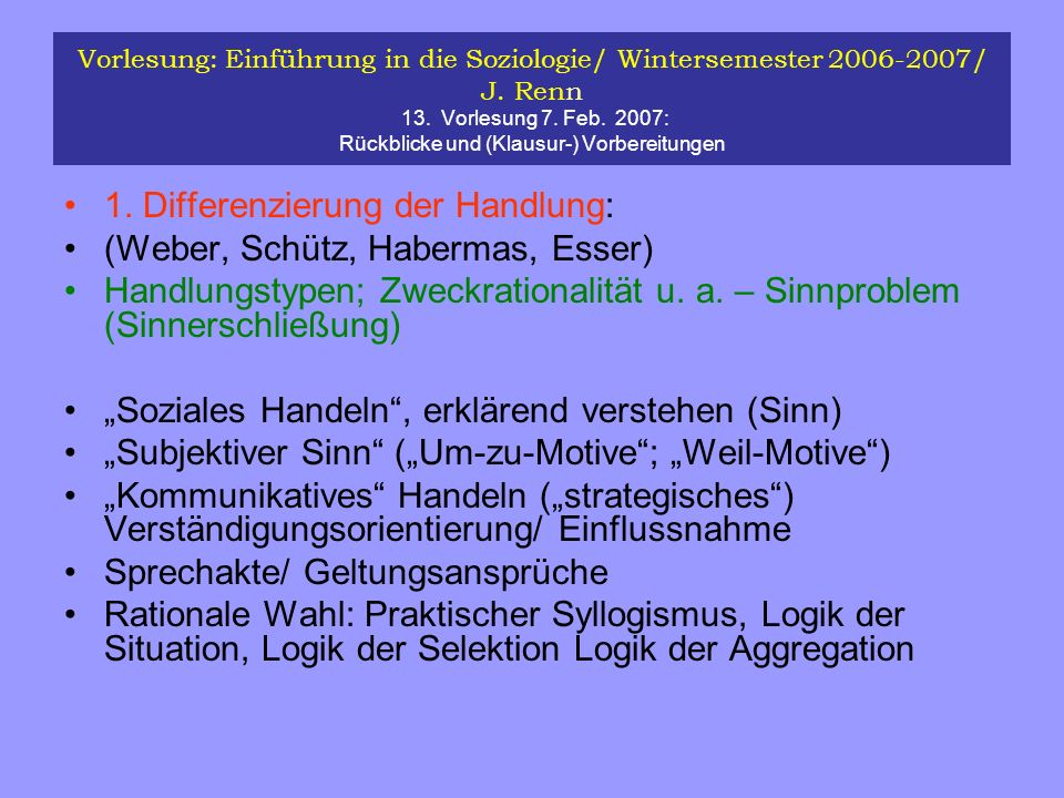 1. Differenzierung der Handlung: (Weber, Schütz, Habermas, Esser)