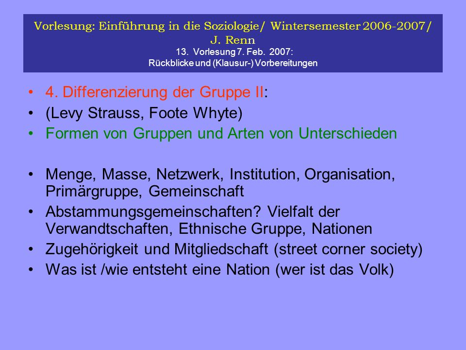 4. Differenzierung der Gruppe II: (Levy Strauss, Foote Whyte)