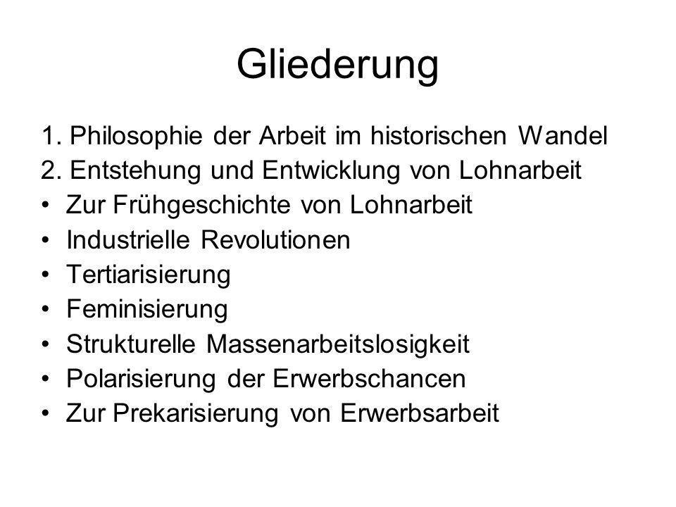 Gliederung 1. Philosophie der Arbeit im historischen Wandel