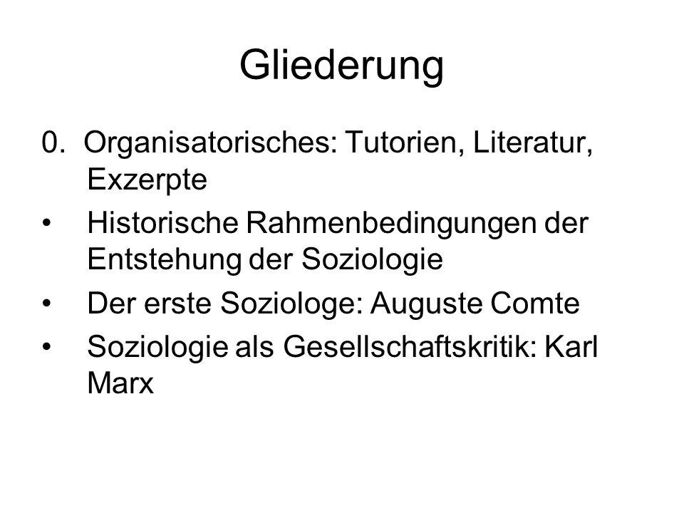 Gliederung 0. Organisatorisches: Tutorien, Literatur, Exzerpte