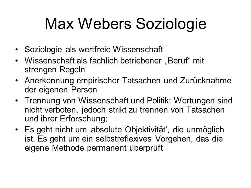 Max Webers Soziologie Soziologie als wertfreie Wissenschaft