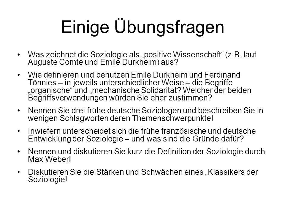"""Einige Übungsfragen Was zeichnet die Soziologie als """"positive Wissenschaft (z.B. laut Auguste Comte und Emile Durkheim) aus"""