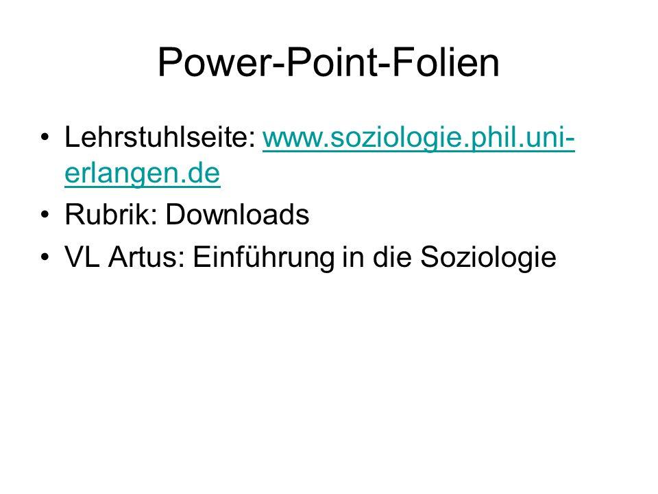 Power-Point-Folien Lehrstuhlseite: www.soziologie.phil.uni-erlangen.de