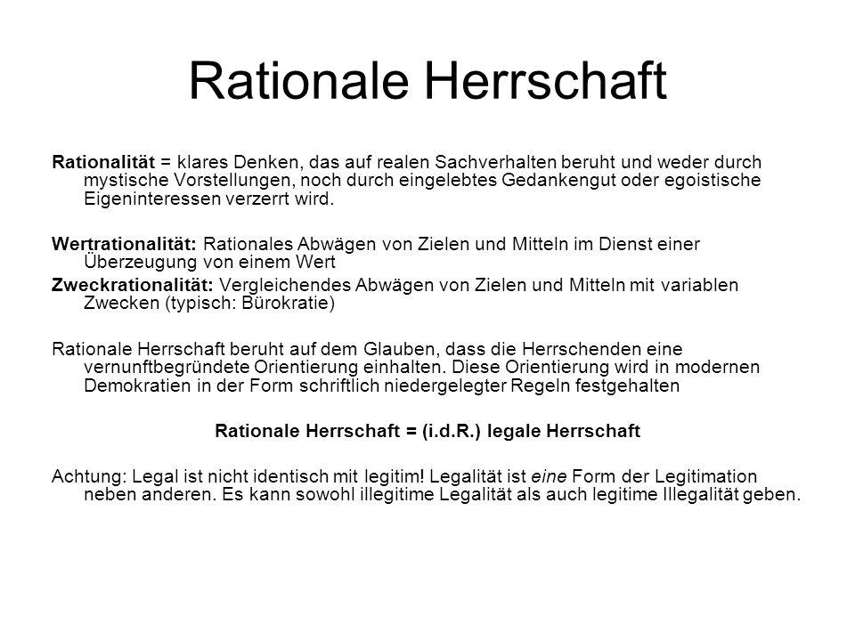 Rationale Herrschaft = (i.d.R.) legale Herrschaft