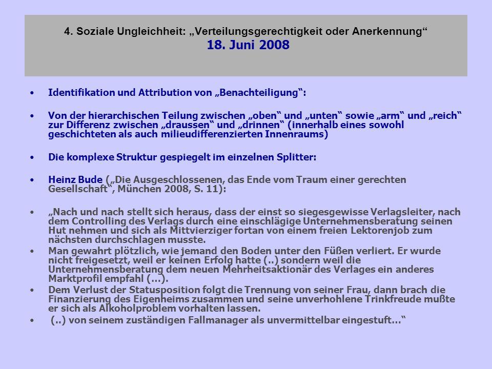 """4. Soziale Ungleichheit: """"Verteilungsgerechtigkeit oder Anerkennung 18. Juni 2008"""
