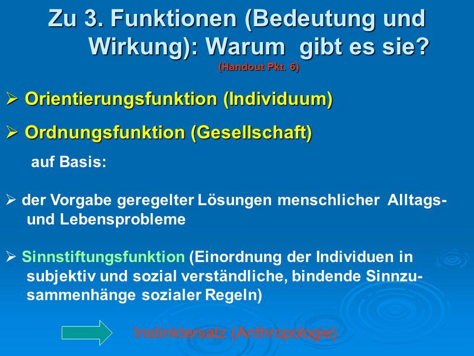 Zu 3. Funktionen (Bedeutung und Wirkung): Warum gibt es sie