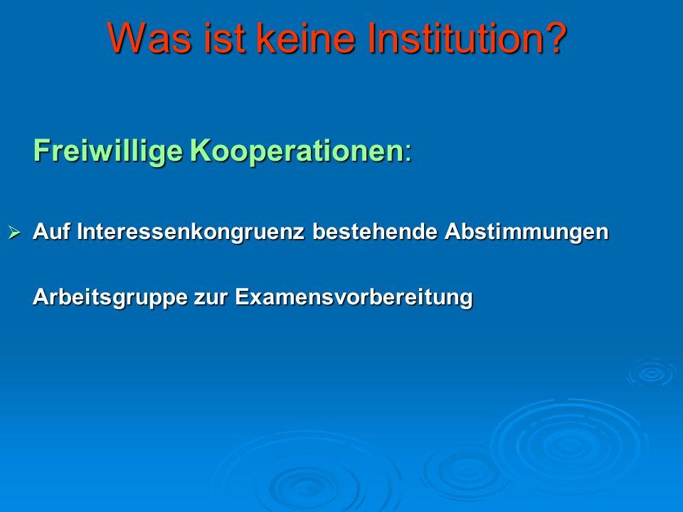 Was ist keine Institution
