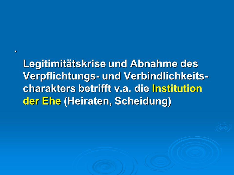 Legitimitätskrise und Abnahme des Verpflichtungs- und Verbindlichkeits-charakters betrifft v.a.