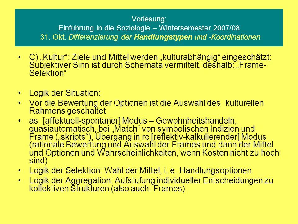 Logik der Selektion: Wahl der Mittel, i. e. Handlungsoptionen