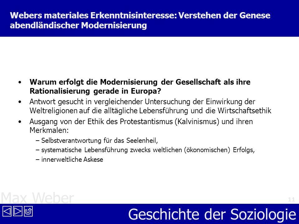 Webers materiales Erkenntnisinteresse: Verstehen der Genese abendländischer Modernisierung