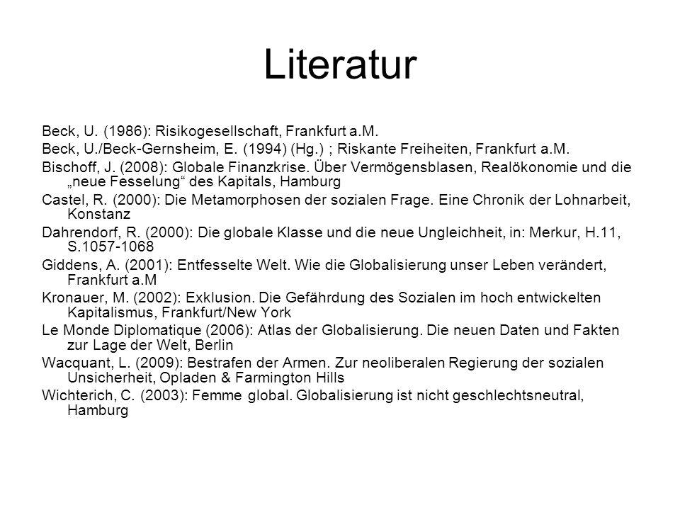 Literatur Beck, U. (1986): Risikogesellschaft, Frankfurt a.M.