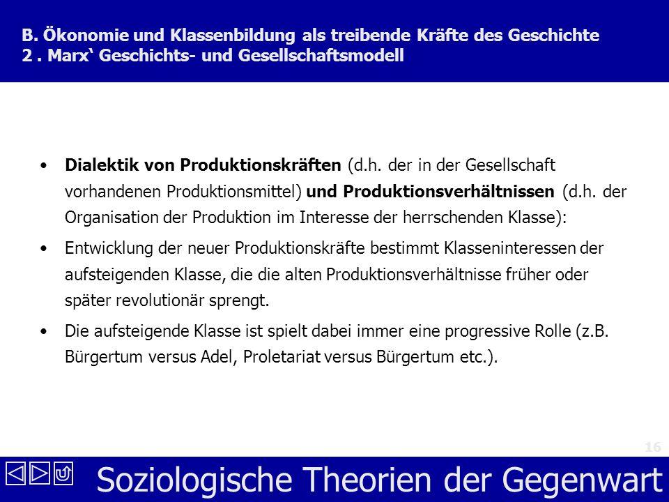 B. Ökonomie und Klassenbildung als treibende Kräfte des Geschichte 2
