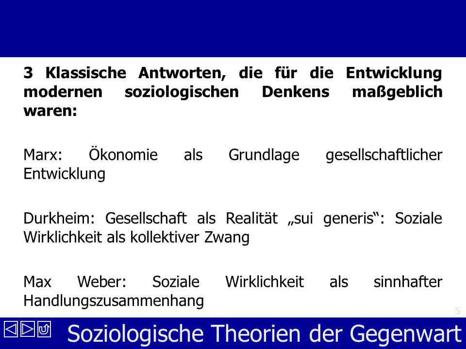 3 Klassische Antworten, die für die Entwicklung modernen soziologischen Denkens maßgeblich waren:
